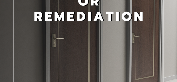 Abatement or Remediation – Which is Right for You?