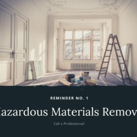 Hazardous Materials Removal – Call a Professional!
