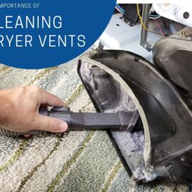 The Importance of Cleaning Your Dryer Vents